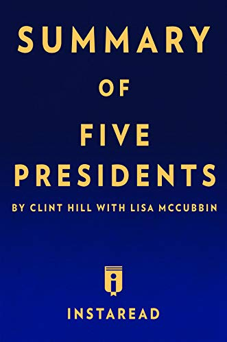 Summary of Five Presidents: by Clint Hill with Lisa McCubbin | Includes Analysis (A Summary Of The Cuban Missile Crisis)