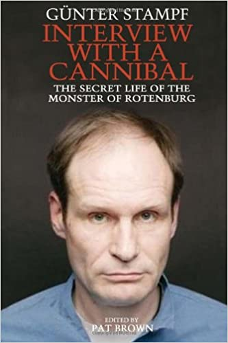 Interview with a Cannibal: The Secret Life of the Monster of