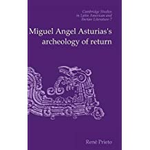Miguel Angel Asturias's Archeology of Return