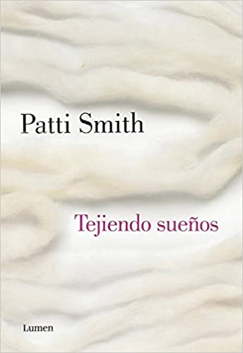 Tejiendo sueños / Woolgathering (Spanish Edition): Patti Smith: 9788426422453: Amazon.com: Books