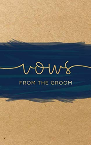 Vows from the groom: Vow notebook: Blank lined writing journal for bride and groom