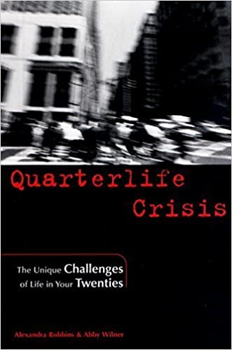 Quarterlife Crisis: The Unique Challenges of Life in Your Twenties by Robbins, Alexandra, Wilner, Abby (2001)