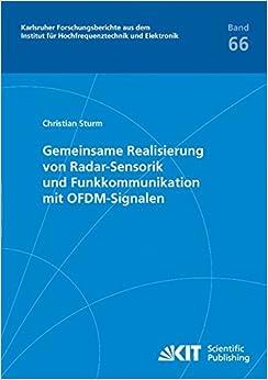 Gemeinsame Realisierung von Radar-Sensorik und Funkkommunikation mit OFDM-Signalen: Volume 66 (Karlsruher Forschungsberichte aus dem Institut für Hochfrequenztechnik und Elektronik)