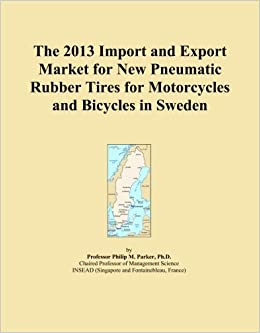 The 2013 Import and Export Market for New Pneumatic Rubber Tires for Motorcycles and Bicycles in Sweden