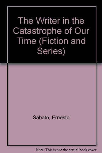 The Writer in the Catastrophe of Our Time (Fiction and - Destiny Address Usa