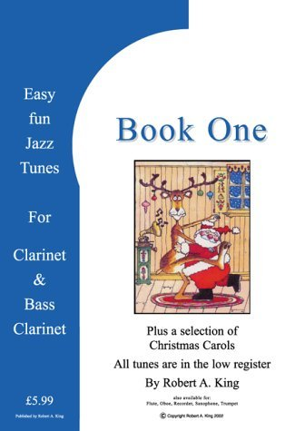 Easy Fun Jazz Tunes, for Clarinet & Bass Clarinet: Instructional Music Theory Books by easyfunjazzbooks.com Robert A. King (2003-12-05) Paperback