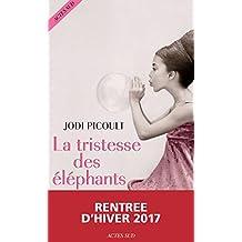 La Tristesse des éléphants (French Edition)