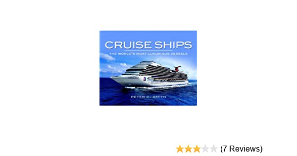 Amazon cruise ships the worlds most luxurious vessels ebook amazon cruise ships the worlds most luxurious vessels ebook peter smith kindle store fandeluxe Gallery