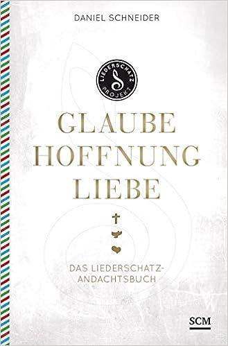 Außergewöhnlich Glaube, Hoffnung, Liebe: Das Liederschatz-Andachtsbuch #NU_73