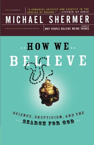 How-We-Believe-Science-Skepticism-and-the-Search-for-God
