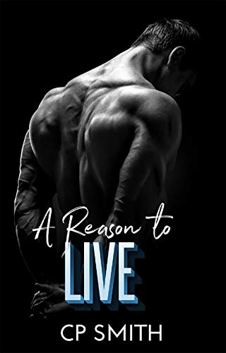 A Reason To Live (Reason Series Book 3) ()