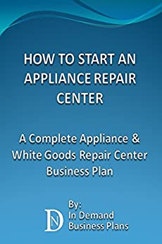 Amazon Com How To Start An Appliance Repair Center A