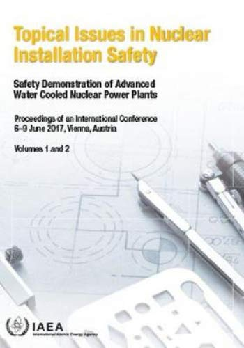 Topical Issues in Nuclear Installation Safety: Safety Demonstration of Advanced Water Cooled Nuclear Power Plants