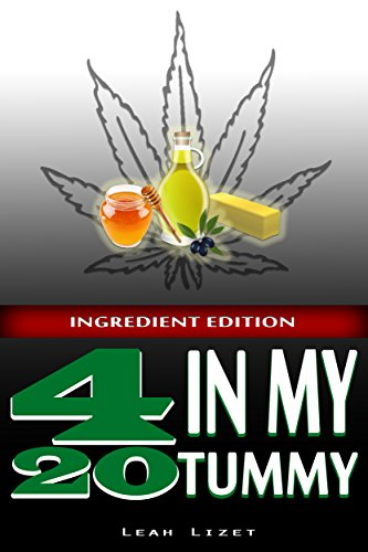420 In My Tummy: INGREDIENT EDITION: Preparing Cannabis Infused Ingredients for Cooking