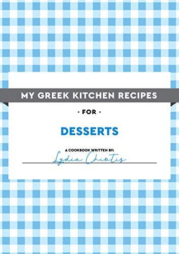 (My Greek Kitchen Recipes for Desserts)