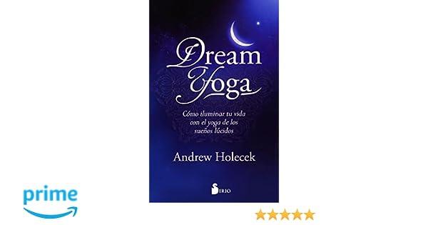 DREAM YOGA: Amazon.es: ANDREW HOLECEK, FRANCESC PRIMS ...