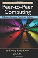 Peer-to-Peer Computing: Applications, Architecture, Protocols, and Challenges Front Cover