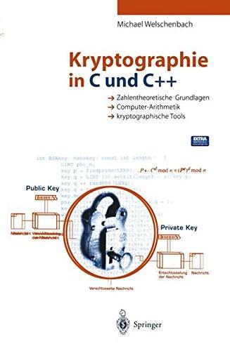 Kryptographie in C und C++: Zahlentheoretische Grundlagen, Computer-Arithmetik mit großen Zahlen, kryptographische Tools