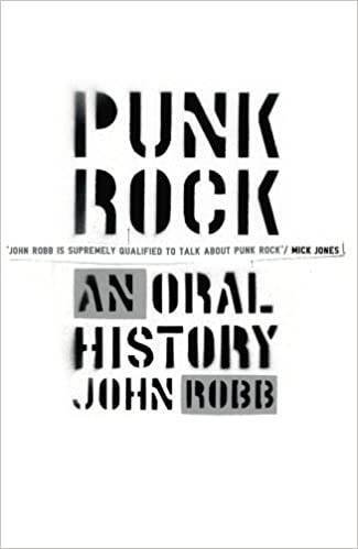 Punk Rock: An Oral History by John Robb (2006-02-27)