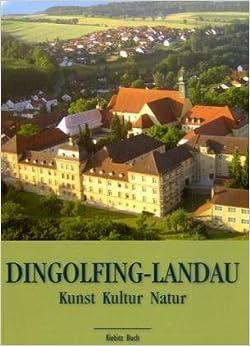 Dingolfing-Landau: Kunst - Kultur - Natur: Kulturführer