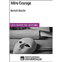 Mère Courage de Bertolt Brecht: Les Fiches de lecture d'Universalis (French Edition)
