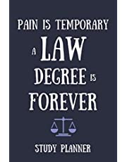 Pain is Temporary A Law Degree is Forever Study Planner: gift for law student; bar exam gifts; bar exam care package; law student graduate present gift graduation