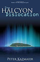 The Halcyon Dislocation (Halcyon Cycle) by Kazmaier, Peter (2012) Paperback