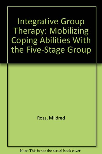 Integrative Group Therapy: Mobilizing Coping Abilities With the Five-Stage Group