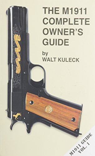 (The M1911 Complete Owner's Guide)