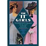 img - for The It Girls: Lucy, Lady Duff Gordon, the Couturiere Lucile, and Elinor Glyn, Romantic Novelist book / textbook / text book