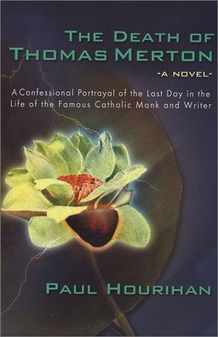 The Death of Thomas Merton: A Novel by Paul Hourihan (November 29, 2002) Paperback