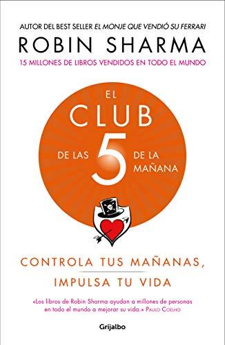 El Club de las 5 de la mañana: Controla tus mañanas, impulsa tu vida / The 5 a.m. Club (Spanish Edition) (Spanish) Paperback – February 5, 2019
