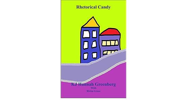 Rhetorical Candy Kindle Edition By Kj Hannah Greenberg Rivka