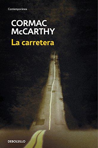La carretera (CONTEMPORANEA) Tapa blanda – 9 mar 2016 Cormac McCarthy Luis Murillo Fort LUIS; MURILLO FORT DEBOLSILLO
