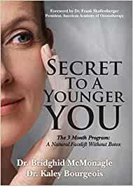 Secret to a Younger You: The 3 Month Program: A Natural Facelift Without Botox