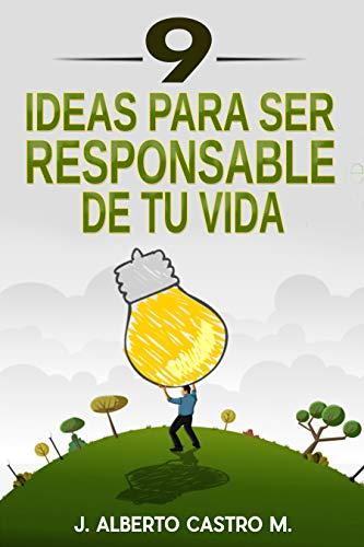 9 Ideas para ser responsable de tu vida
