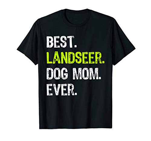 - Best Landseer Dog MOM Ever Dog Lovers Gift T-Shirt