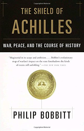 a literary analysis of the shield of achilles war law and the course of the history by philip bobbit Bibliography - the shield of achilles: war, peace, and the course of history - by philip bobbitt  general course in public international law.