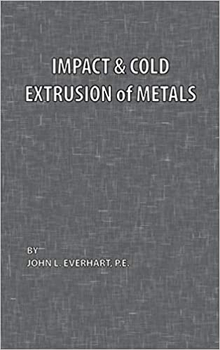 Impact and Cold Extrusion of Metals: John L Everhart