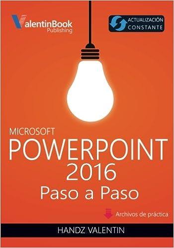 PowerPoint 2016 Paso a Paso: Actualización Constante: Amazon.es: Handz Valentin: Libros
