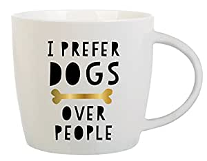 """Dog Lover Gift - Coffee Mug with Message """"I Prefer Dogs Over People"""""""