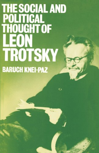 The Social and Political Thought of Leon Trotsky by Baruch Knei Paz