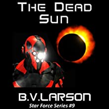 The Dead Sun: Star Force, Book 9 Audiobook by B. V. Larson Narrated by Mark Boyett