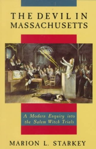 Devil in Massachusetts, The: A Modern Enquiry into the Salem Witc