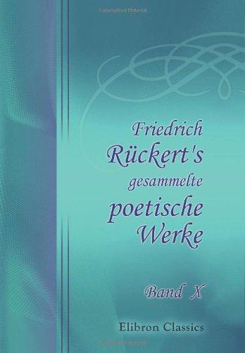 Download Friedrich Rückert's gesammelte poetische Werke: Band X (German Edition) pdf