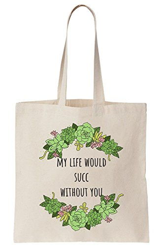 Bag Succ Life Tote Would My Without Canvas You 0z78fnxf