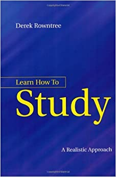Learn How to Study by Derek Rowntree (2000-05-30)