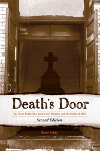 Death's Door: The Truth Behind the Italian Hall Disaster and the Strike of 1913