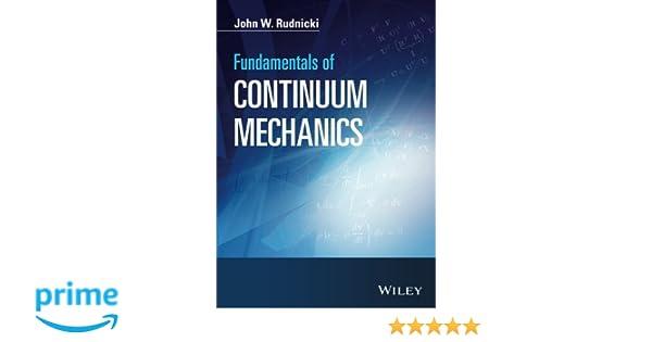 Fundamentals of continuum mechanics john w rudnicki 9781118479919 fundamentals of continuum mechanics john w rudnicki 9781118479919 amazon books fandeluxe Choice Image