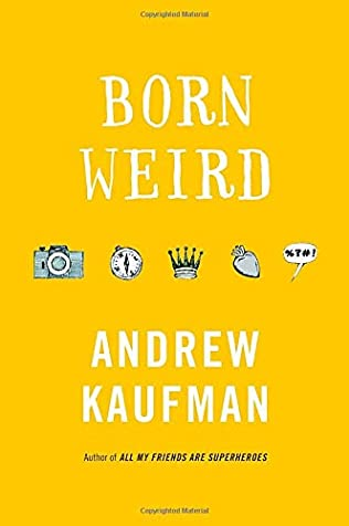 Born Weird by Andrew E Kaufman a0ca285ac